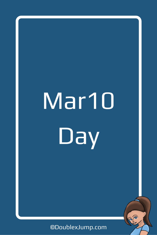 Mar10 Day is Tomorrow | Video Games | Nintendo | Super Mario | DoublexJump.com