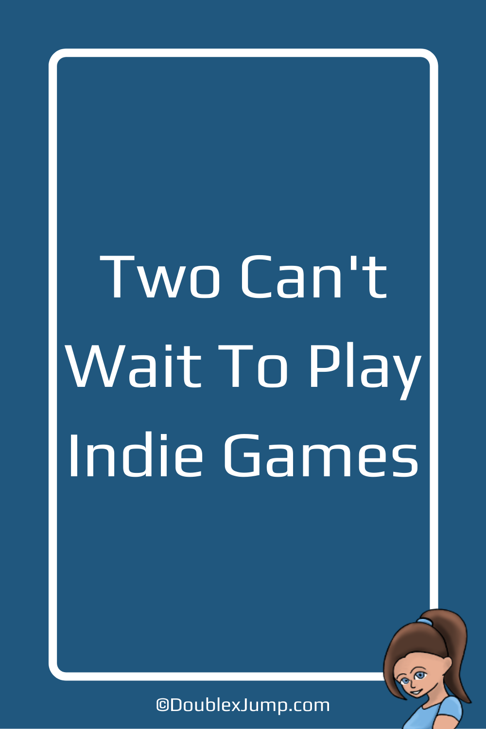 Two Can't Wait to Play Indie Games | Nintendo Switch | DoublexJump.com