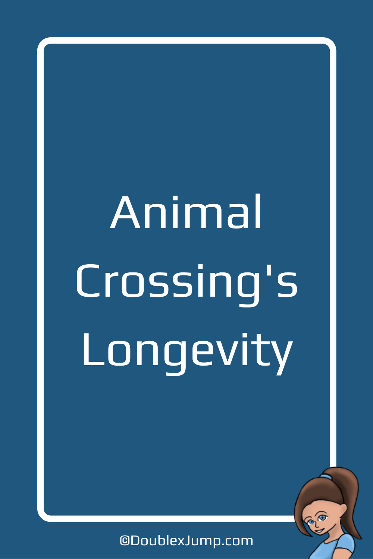 Animal Crossing's Longevity | Video Games | Nintendo Switch | DoublexJump.com
