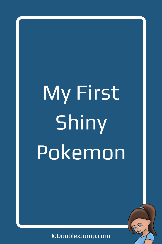 My First Shiny Pokemon | Video Games | Pokemon | DoublexJump.com